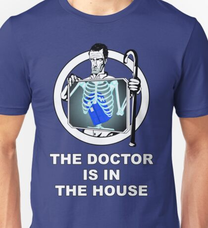 The Doctor is in the House Unisex T-Shirt