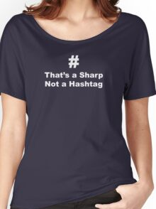 That's a Sharp not a Hastag Women's Relaxed Fit T-Shirt
