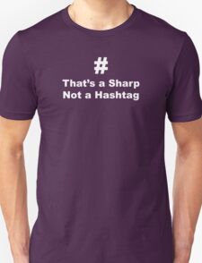 That's a Sharp not a Hastag Unisex T-Shirt