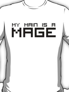 My Main is a Mage T-Shirt