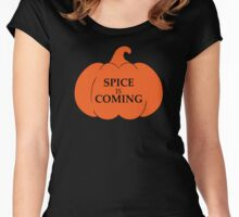 PUMPKIN SPICE IS COMING Women's Fitted Scoop T-Shirt