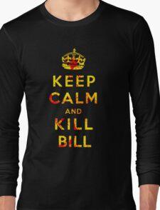 Keep Calm and Kill Bill Long Sleeve T-Shirt