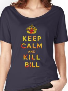 Keep Calm and Kill Bill Women's Relaxed Fit T-Shirt