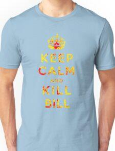 Keep Calm and Kill Bill Unisex T-Shirt