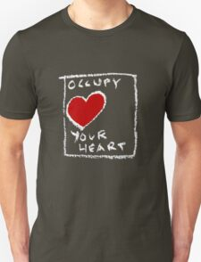 Occupy your heart Unisex T-Shirt