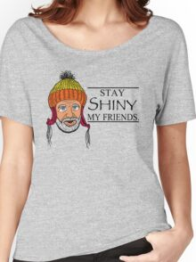 STAY SHINY MY FRIENDS Women's Relaxed Fit T-Shirt
