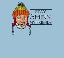 STAY SHINY MY FRIENDS Unisex T-Shirt