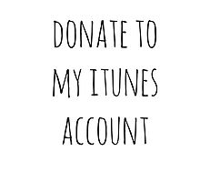 Donate to My iTunes Account by jimmydarling