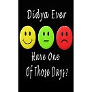 ๑۩۞۩๑ DIDJA EVER HAVE ONE OF THOSE DAYS IPHONE CASE ๑۩۞۩๑ by ╰⊰✿ℒᵒᶹᵉ Bonita✿⊱╮ Lalonde✿⊱╮