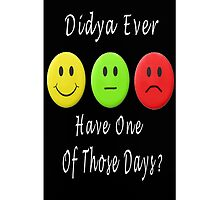 ๑۩۞۩๑ DIDJA EVER HAVE ONE OF THOSE DAYS IPHONE CASE ๑۩۞۩๑ by ✿✿ Bonita ✿✿ ђєℓℓσ