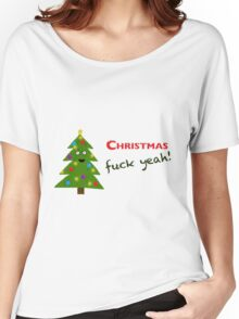 Xmas, Eff Yeah! (goodies) Women's Relaxed Fit T-Shirt