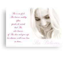 ~ She Believes ~ Canvas Print
