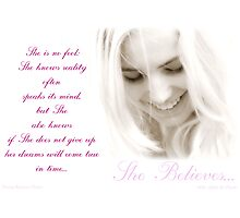 ~ She Believes ~ Photographic Print