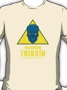 Warning - Trioxin T-Shirt