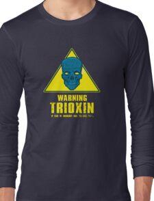Warning - Trioxin Long Sleeve T-Shirt