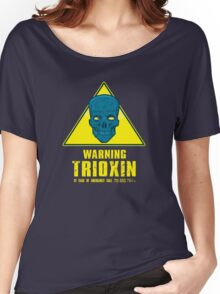 Warning - Trioxin Women's Relaxed Fit T-Shirt