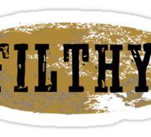 FILTHY Sticker