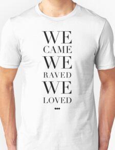 We Came We Raved We Loved Swedish House Mafia - SHM T-Shirt