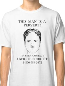 Dwight Schrute - The Pervert Classic T-Shirt