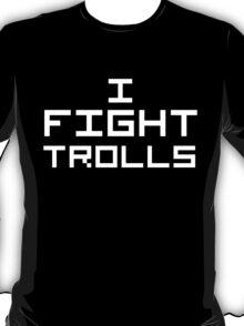 I Fight Trolls (Reversed Colours) T-Shirt
