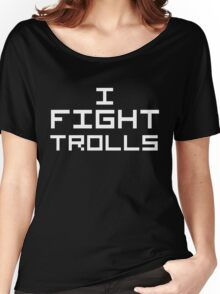 I Fight Trolls (Reversed Colours) Women's Relaxed Fit T-Shirt
