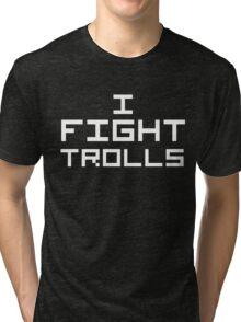 I Fight Trolls (Reversed Colours) Tri-blend T-Shirt