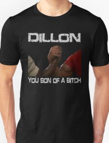 Dillon You Son Of A Bitch  T-Shirt