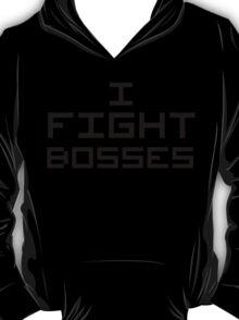 I Fight Bosses T-Shirt