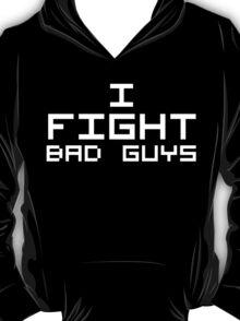 I Fight Bad Guys (Reversed Colours) T-Shirt