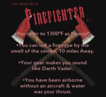 You Know Your A Firefighter If... by Neema Fallon