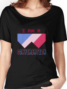 I Am A Conversation 2 Women's Relaxed Fit T-Shirt
