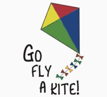 Go fly a kite! by Lorie Warren