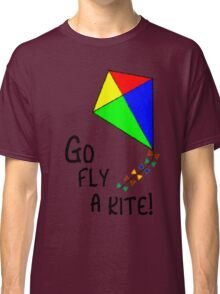 Go fly a kite! Classic T-Shirt