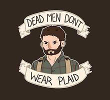 Joel-Dead Men Don't Wear Plaid Unisex T-Shirt