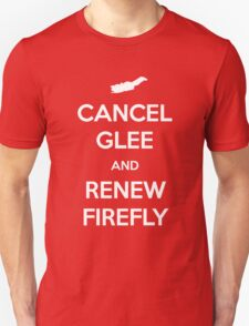 Cancel Glee and Renew Firefly Unisex T-Shirt