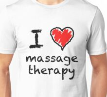 I love massage therapy! Unisex T-Shirt