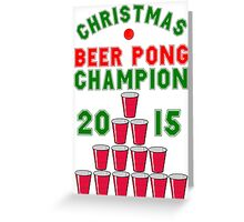 CHRISTMAS BEER PONG CHAMPION Greeting Card
