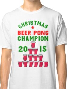 CHRISTMAS BEER PONG CHAMPION Classic T-Shirt