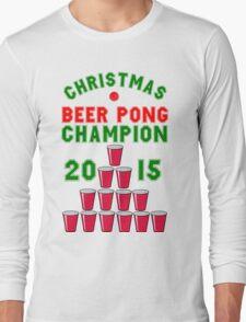 CHRISTMAS BEER PONG CHAMPION Long Sleeve T-Shirt