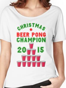 CHRISTMAS BEER PONG CHAMPION Women's Relaxed Fit T-Shirt