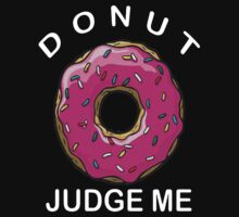 Donut Judge Me Doughnut Tumblr Swag Kids Tee