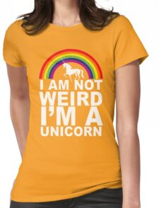I Am Not Weird I'm A Unicorn Funny Womens Fitted T-Shirt