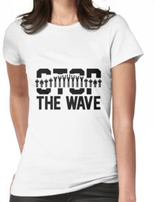 Stop the Wave Womens Fitted T-Shirt