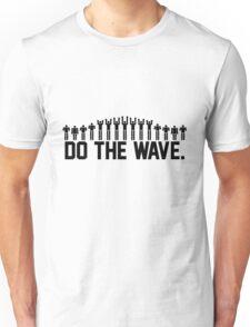 Do the Wave Unisex T-Shirt
