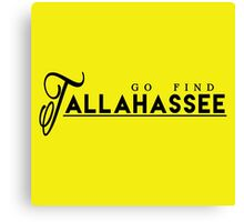 Go Find Tallahassee Canvas Print