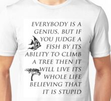 """Everybody is a genius"" Unisex T-Shirt"