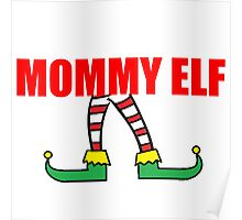 MOMMY ELF Poster