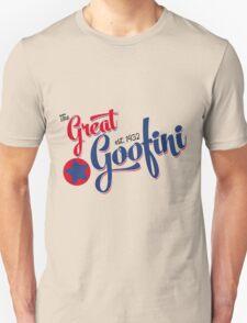 The Great Goofini Unisex T-Shirt