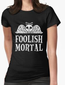 Foolish Mortal Womens Fitted T-Shirt
