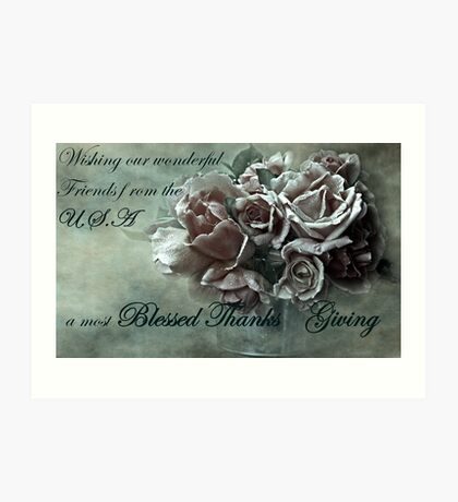 """A Blessed Thanks Giving ...."" Art Print"